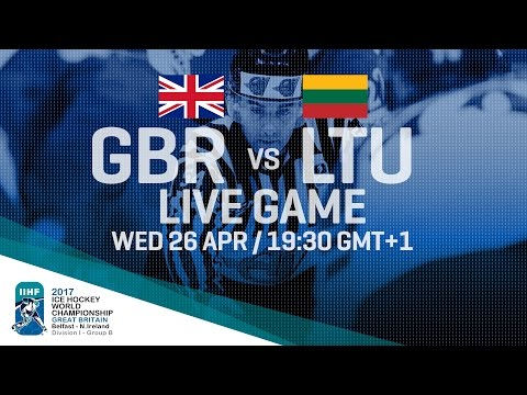 Great Britain - Lithuania | Full Game | 2017 IIHF Ice Hockey World Championship Division I Group B