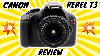 Canon REBEL T3 (HONEST) REVIEW