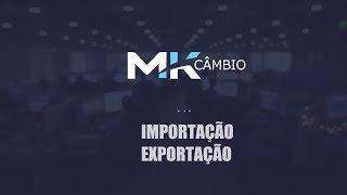 Fechamento de câmbio de importação e exportação  -  MK Câmbio casa de câmbio Curitiba PR