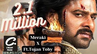 Meraki: Bahubali Tribute Ft. Tojan Toby