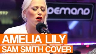 Amelia Lily - Stay With Me (Sam Smith Cover) | Live Session