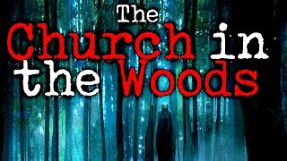 """The Church in the Woods (The Dream)"" 