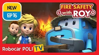 🔥Fire safety with Roy | EP16 | Never, Ever Play with Fire. | Robocar POLI | Kids animation