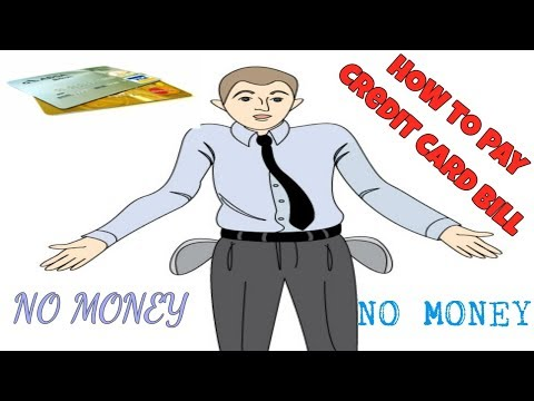 How To Pay Your Credit Card Bills When You Dont Have Money