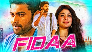 Sai Pallavi Telugu Romantic Hindi Dubbed Full Movie | Fidaa - फ़िदा | Varun Tej