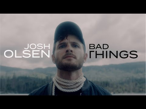 Josh Olsen - Bad Things (Official Music Video)