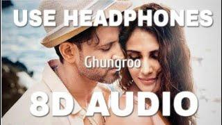 Ghungroo (8D AUDIO) - War | Hrithik Roshan,| Vaani Kapoor |