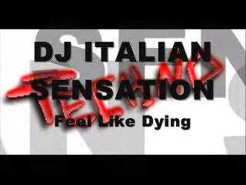 Dj Italian Sensation - Feel Like Dying