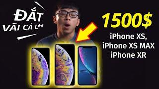 TÂN 1 CÚ | iPHONE MỚI ĐẮT VÃI CẢ L** (iPHONE XS, XS MAX & XR)