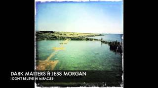 Dark Matters feat. Jess Morgan - I Don