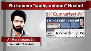 """Ali Karahasanoğlu : Bu kaçıncı """"yanlış anlama"""" Haşim!"""
