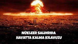 3.Dünya Savaşı İhtimali | Nükleer Bir Saldırı Sırasında Ne Yapmalısınız?