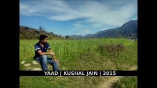 Yaad - A Tribute to Friendship | new hindi song | Kushal Jain | 2015