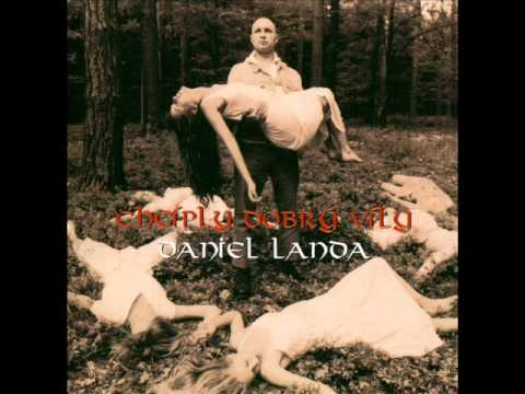 Daniel Landa - Chcíply dobrý víly [Celé album]