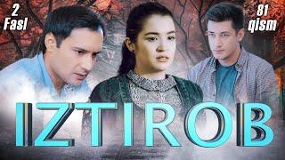 Iztirob (O'zbek serial) I Изтироб (Ўзбек сериал) 81 - Qism 2-Fasl