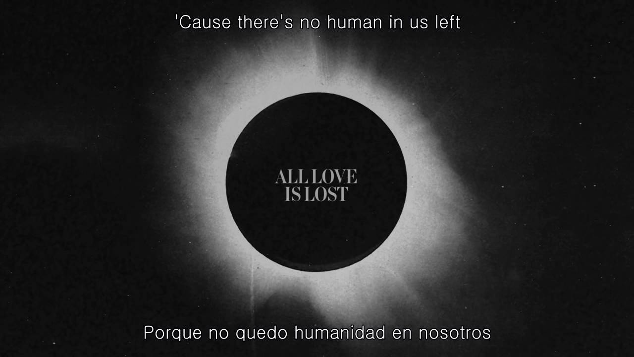 Architects All Love Is Lost Lyricssub Español