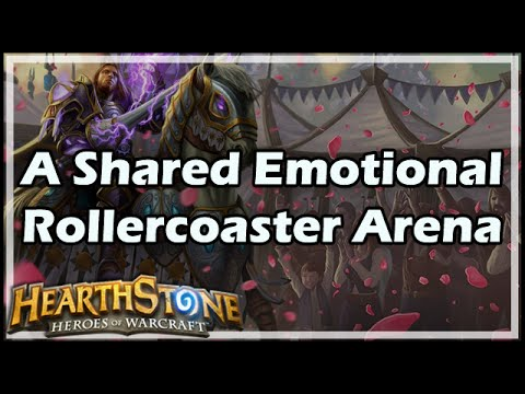 [Hearthstone] A Shared Emotional Rollercoaster Arena