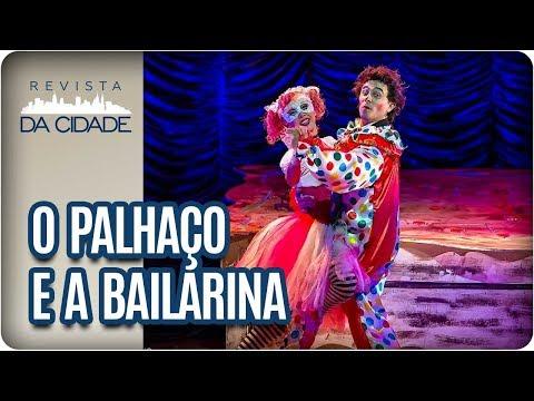 Musical: O Palhaço E A Bailarina - Revista Da Cidade (16/02/18)