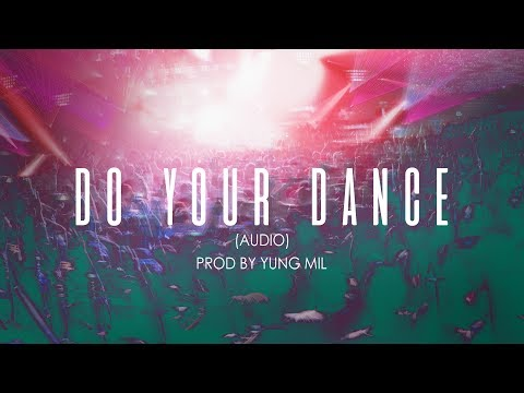 Do Your Dance  - Yung Mil & George Padilla (Prod by Yung Mil) (Official Audio)