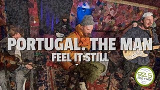 "Portugal. The Man performs ""Feel it Still"""