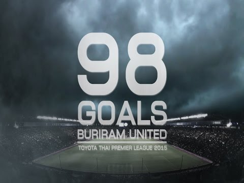 BURIRAM UNITED 98 GOALS TOYOTA THAI PREMIER LEAGUE 2015