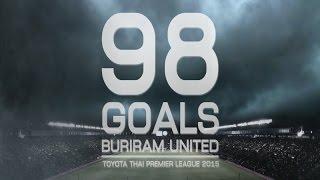 BURIRAM UNITED 98 GOALS TOYOTA THAI PREMIER LEAGUE 2015