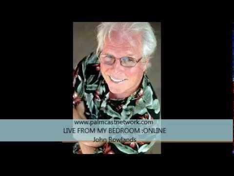 Live From My Bedroom ONLINE John Rowlands  CHAT