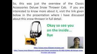 Classic Accessories 52 002 010401 00 Deluxe Snow Thrower Cab Review