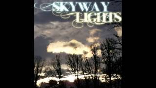 Skyway Lights - You Can