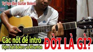 ĐỜI LÀ GÌ Guitar BOLERO INTRO ĐƠN GIẢN NHẤT CHO BÀI HÁT