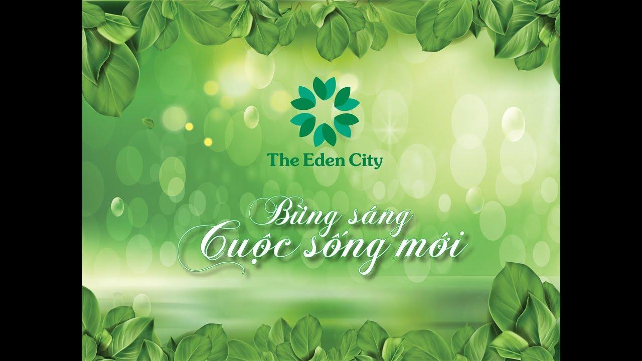 Dự Án The Eden City | Bừng Sáng Cuộc Sống Mới | Đô Thị Trung Tâm Công Nghiệp Bến Cát