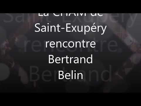 La CHAM de Saint-Exupéry rencontre Bertrand belin
