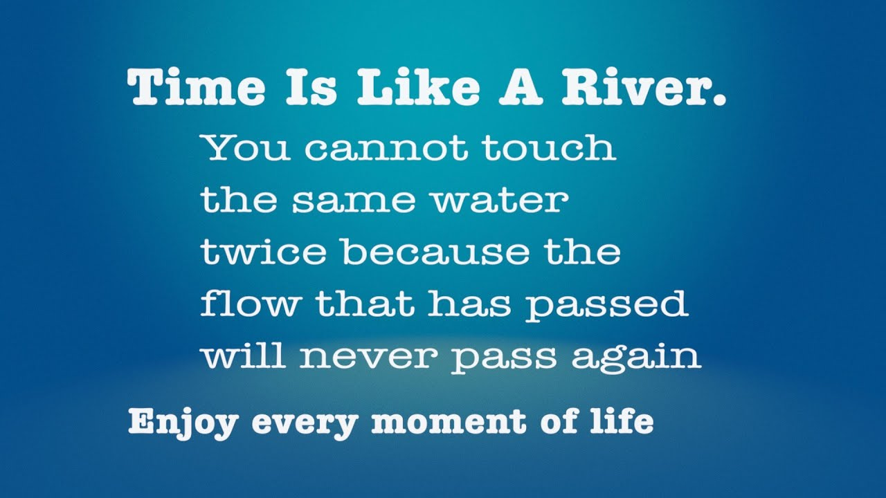 Enjoy Every Moment Of Life Quote About The Nature Of Time Youtube