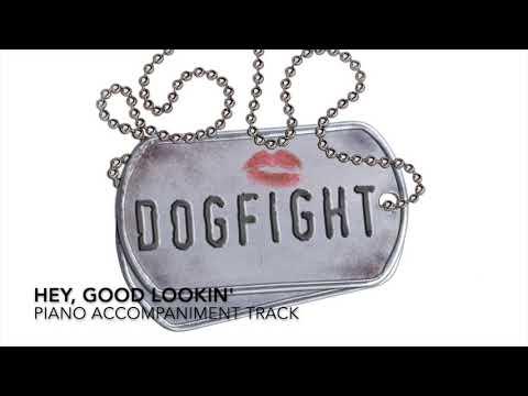 Hey, Good Lookin' - Dogfight - Piano Accompaniment/Rehearsal Track