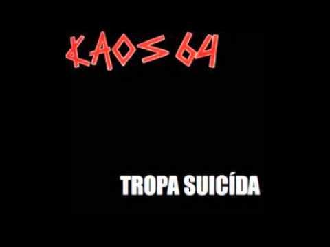 Kaos 64 - Tropa Suicida ( FULL SPLIT ) 1984