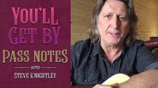 You'll Get By - Pass Notes with Steve Knightley