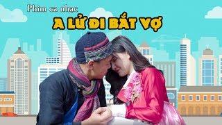 Phim Ca Nhạc A Lử Đi Bắt Vợ Parody - Trung Ruồi - Yến Tattoo