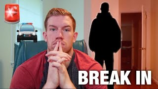 SOMEONE BROKE INTO OUR HOUSE..*while we were inside*