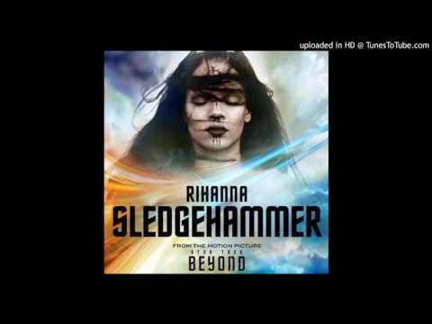 Rihanna - Sledgehammer (From The Motion Picture Star Trek Beyond)