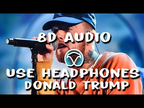 Mac Miller  Donald Trump 8D Audio