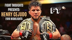 Henry Cejudo Highlights 2019