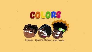 King Imprint, SpiteLee, & Unghetto Mathieu - COLORS (Lyric Video)