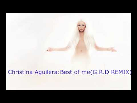 christina aguilera :Best of me (G.R.D REMIX)