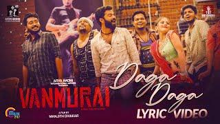 VANMURAI Daga Daga Song Lyric R K Suresh Vinoth Kishan Sibu Sukumaran Manjth Divakar HD