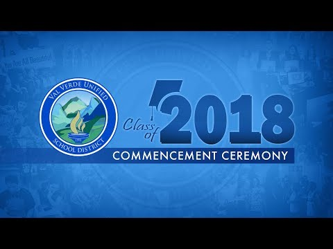 Val Verde High & Val Verde Academy Commencement Ceremony 2018