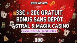 🔞ASTRAL CASINO / MAGIK CASINO : SLOTS !!! 💸 33€ + 20€ GRATUIT SANS DÉPÔT 📺 Replay 28/11