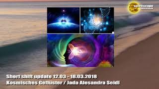 Urgent Shift Update 12.03 – 18.03.2018 (Kosmisches Geflüster)