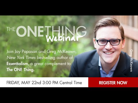 The ONE Thing Webinar - New York Times bestselling author Greg McKeown (05-22-15)