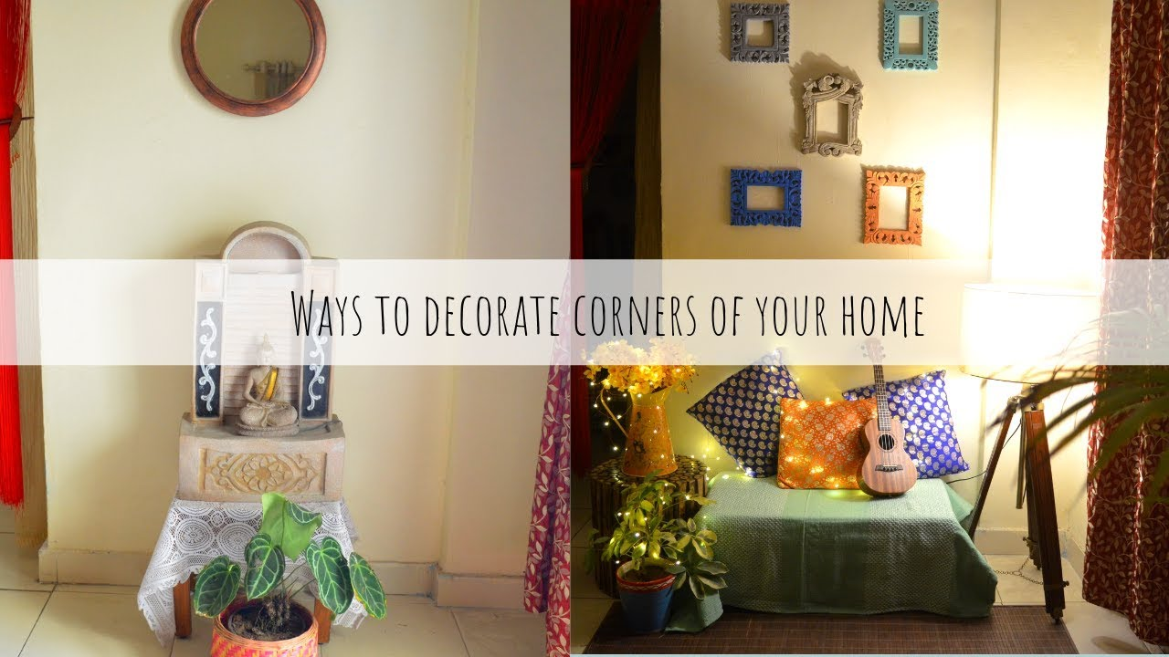 Ways To Decorate Your Home Corners Home Corners Decorating Ideas Using Banjara Market Products Youtube