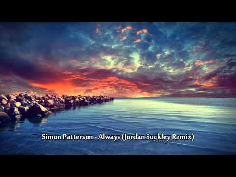 Simon Patterson - Always (Jordan Suckley Remix) [HQ]